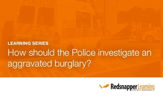 Learning series: How to investigate an aggravated burglary - Part 3